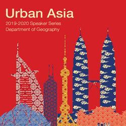 Geography, Urban Asia Speaker Series